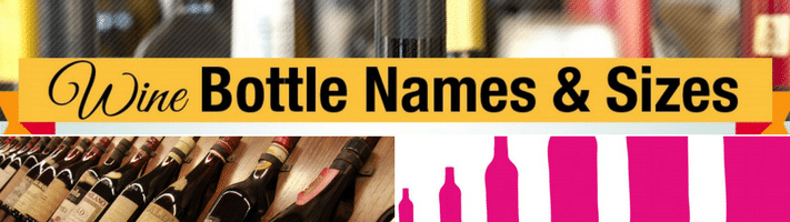wine bottle names, wine bottle sizes, bottle formats