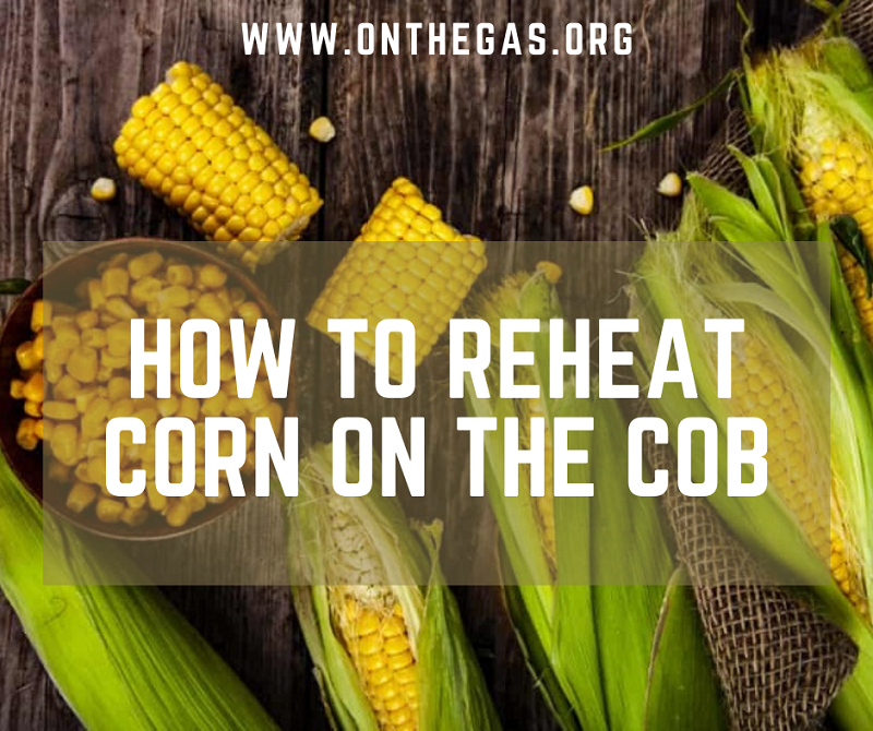 tips-on-how-to-reheat-corn-On-the-cob